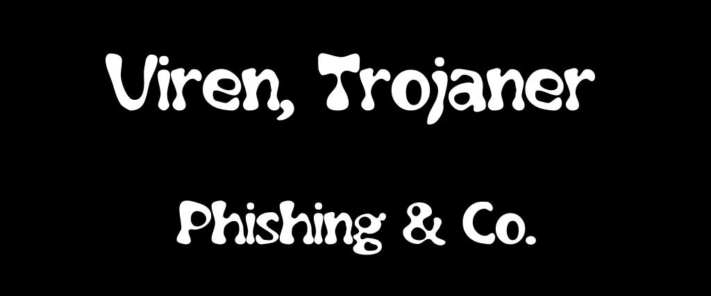 pic: Viren, Trojaner, Phishing & Co.
