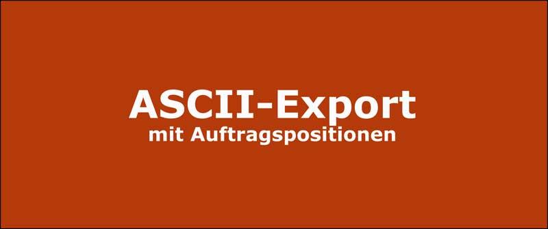 ASCII-Export mit Auftragspositionen