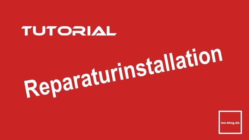 Tutorial Reparaturinstallation