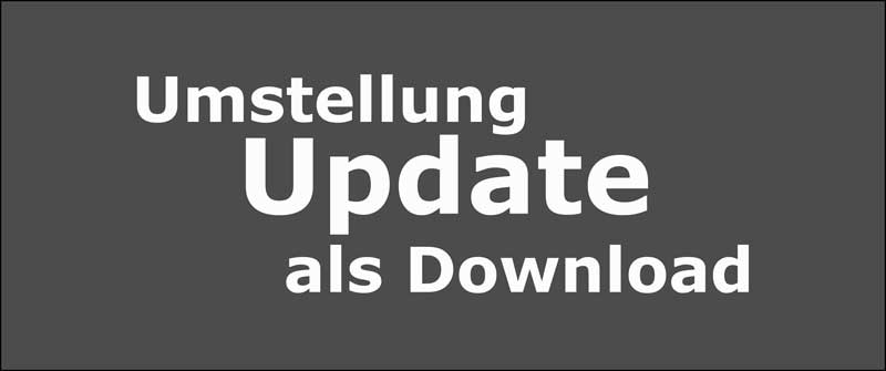 Umstellung Update Download