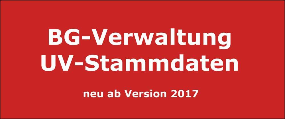 neu in v2017: BG-Verwaltung und UV-Stammdatendienst